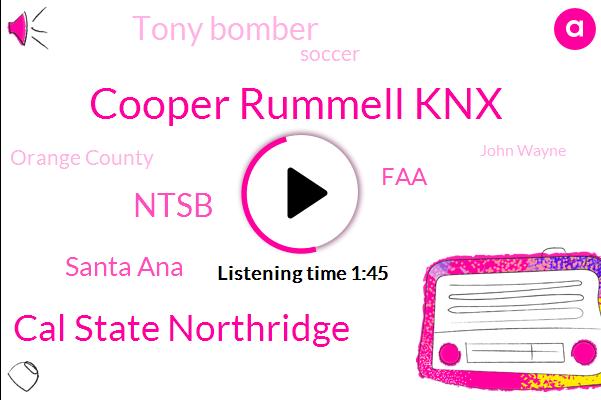 Newsradio,Cooper Rummell Knx,Cal State Northridge,Ntsb,Santa Ana,FAA,Tony Bomber,Soccer,Orange County,John Wayne,Davis Marino,OC,San Francisco,Officer,Cessna,Thomas Knx,East Bay
