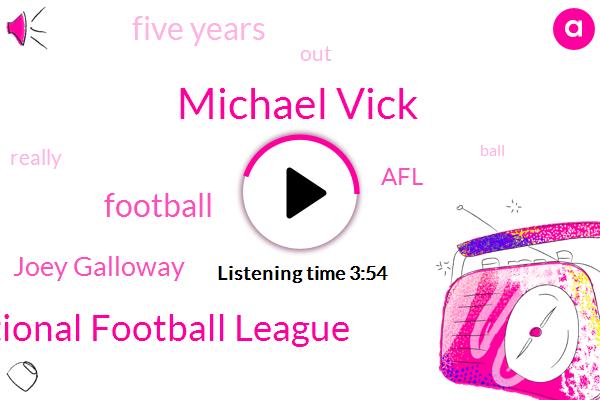 Michael Vick,National Football League,Football,Joey Galloway,AFL,Five Years