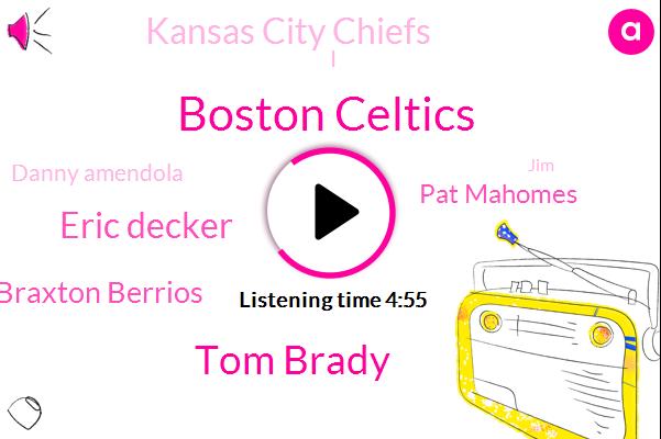 Boston Celtics,Tom Brady,Eric Decker,Braxton Berrios,Pat Mahomes,Kansas City Chiefs,Danny Amendola,JIM,Peyton Manning,Brett Farve,Partha Cise,Hogan,Philip Door,Notre Dame,John Macleod,Nokia,Sony,Bill,Cordell Patterson,NBA
