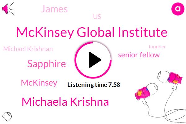 Mckinsey Global Institute,Michaela Krishna,Mckinsey,Senior Fellow,Sapphire,James,United States,Michael Krishnan,Founder,ED,Theresa Mcqueen,Employment Law,Labour Market,Economics Research,Attorney