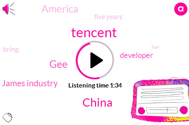 Tencent,China,GEE,James Industry,Developer,America,Five Years