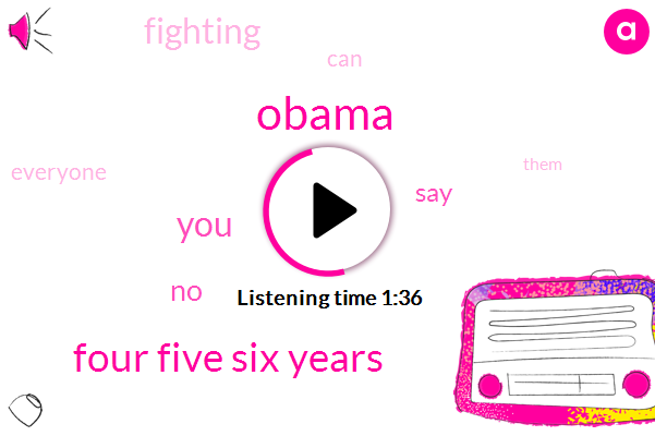 Barack Obama,Four Five Six Years