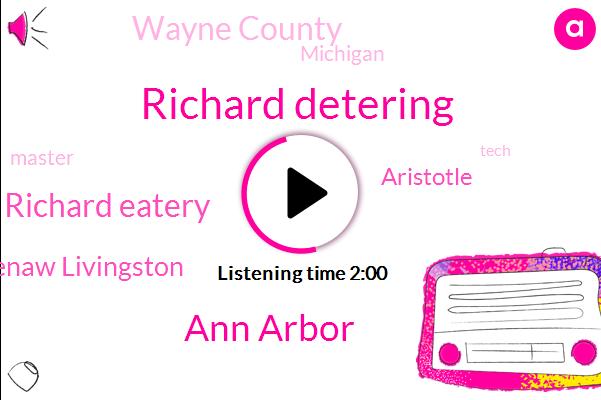 Richard Detering,Ann Arbor,Richard Eatery,Washtenaw Livingston,Aristotle,Wayne County,Michigan