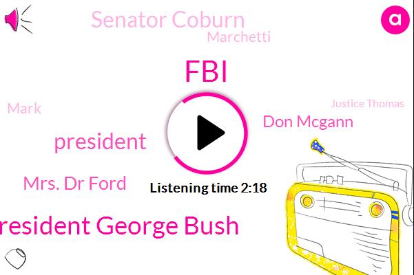 FBI,President George Bush,President Trump,Mrs. Dr Ford,Don Mcgann,Senator Coburn,Marchetti,Mark,Justice Thomas