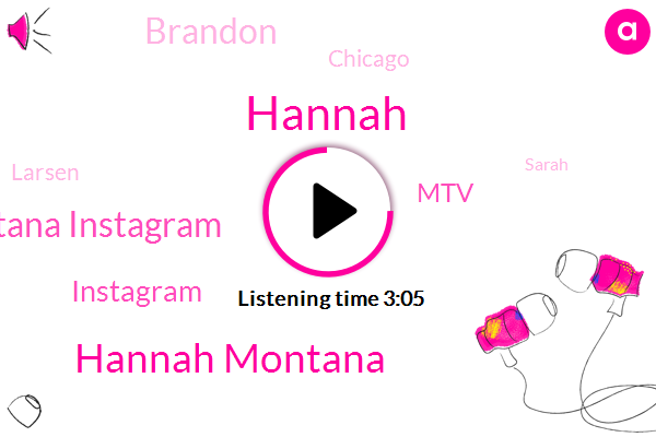 Hannah Montana,Hannah Montana Instagram,Hannah,MTV,Instagram,Brandon,Chicago,Larsen,Sarah,Graham,Two Hundred Eighty Two Dollars,Ten Years