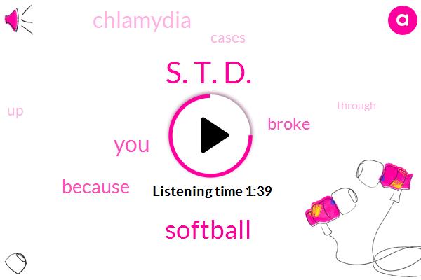 S. T. D.,Softball