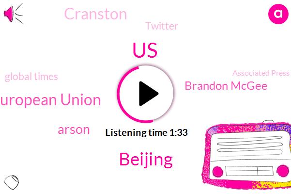 United States,Beijing,The European Union,Arson,Brandon Mcgee,Cranston,Twitter,Global Times,Associated Press,Samsung,J Cardoza,ABC,Three Thousand Acres