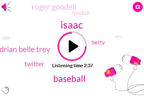 Isaac,Baseball,Adrian Belle Trey,Twitter,Betty,Roger Goodell,Football,CBS