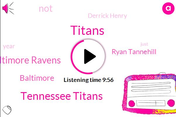 Tennessee Titans,Baltimore Ravens,Baltimore,Ryan Tannehill,Titans,Derrick Henry