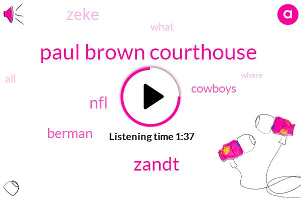 Paul Brown Courthouse,Zandt,NFL,Berman,Cowboys,Zeke