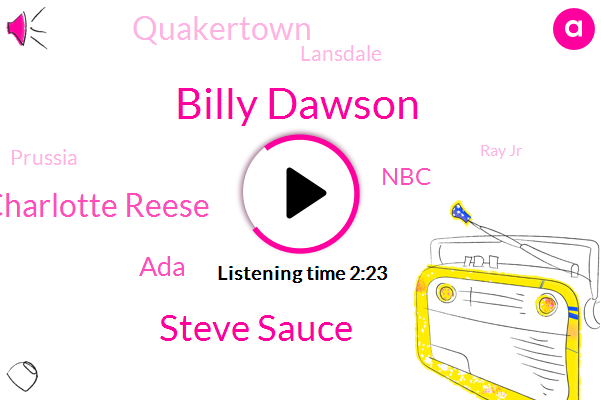 Billy Dawson,Steve Sauce,Charlotte Reese,ADA,NBC,Quakertown,Lansdale,Prussia,Ray Jr,W. Newsradio.,Chester County,Pennsylvania,Warrington,Jake,Philadelphia,Addington,Mohr