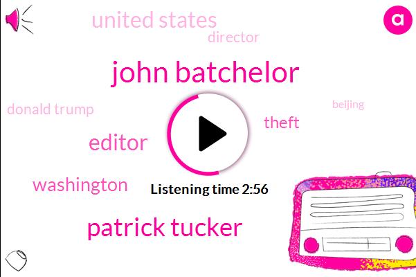 John Batchelor,Patrick Tucker,Editor,Washington,Theft,United States,Director,Donald Trump,Beijing,Google,Qualcomm,Treasury,Senate