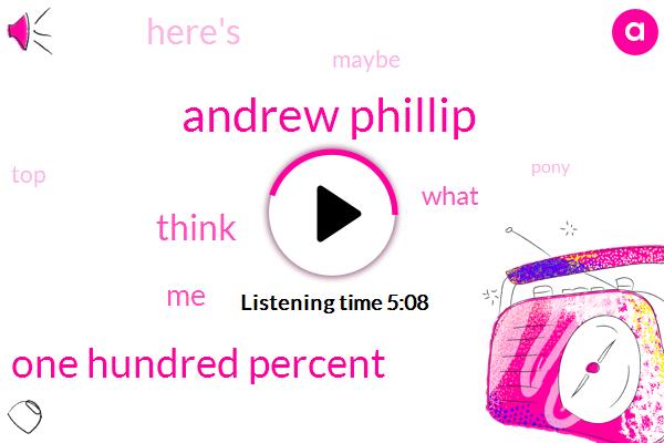 Andrew Phillip,One Hundred Percent
