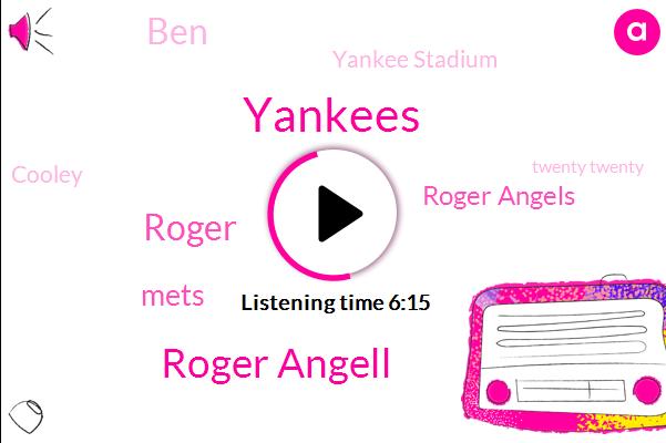 Roger Angell,Yankees,Roger,Baseball,Mets,Roger Angels,BEN,Yankee Stadium,Cooley,Twenty Twenty,San Franciscans,American League,Lindsay Adler,Espn,Writer,Holly