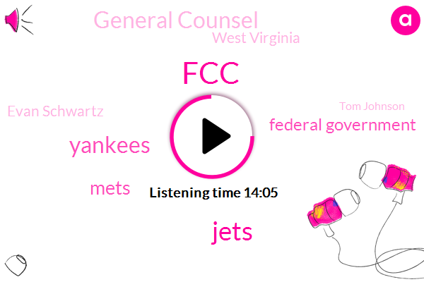 FCC,Jets,Yankees,Mets,Federal Government,General Counsel,West Virginia,Evan Schwartz,Tom Johnson,Attorney,New York,Official,Lawrence Taylor,United States,Mitch Giants,Diana Yankees,General Counsel Part,Private Practice