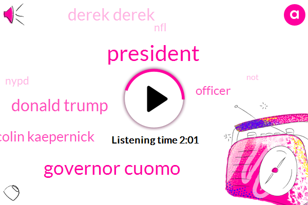 Governor Cuomo,President Trump,Donald Trump,Colin Kaepernick,Officer,Derek Derek,NFL,Nypd