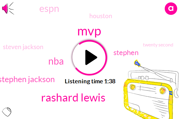 MVP,Rashard Lewis,NBA,Stephen Jackson,Stephen,Espn,Houston,Steven Jackson,Twenty Second