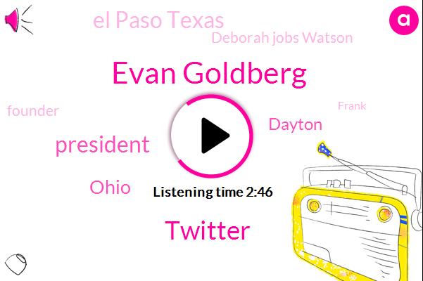 Evan Goldberg,Twitter,President Trump,Ohio,Dayton,El Paso Texas,Deborah Jobs Watson,Founder,Frank,Instagram,England,West Tennessee,United States,UK,San Jose,Mark Nieto,Kidnapping,Deborah Johnson,Official