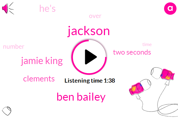 Ben Bailey,Jackson,Jamie King,Clements,Two Seconds