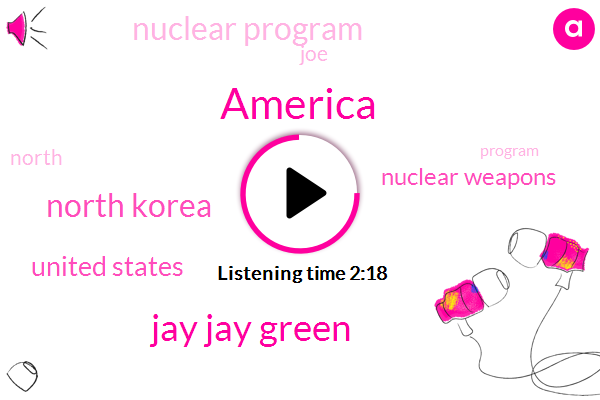 America,Jay Jay Green,North Korea,United States,Nuclear Weapons,Nuclear Program,JOE