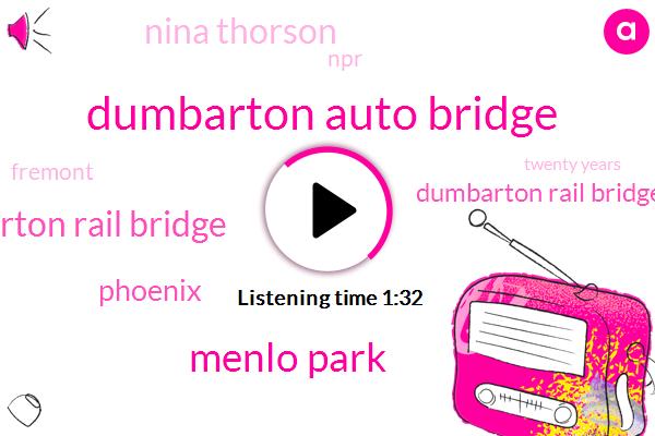 Dumbarton Auto Bridge,Menlo Park,Burton Rail Bridge,Phoenix,Dumbarton Rail Bridge,Nina Thorson,NPR,Fremont,Twenty Years