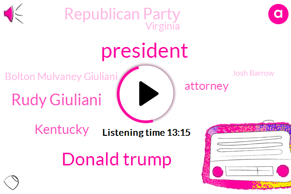 President Trump,Donald Trump,Rudy Giuliani,Kentucky,Attorney,Republican Party,Virginia,Bolton Mulvaney Giuliani,Josh Barrow,Joe Biden,Ukraine,The New York Times,Matt Bevin,Gordon Sunland,Virginia Kentucky,AYN,Rich Lowry,Sabil,Texas