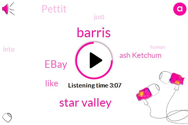Barris,Star Valley,Ebay,Ash Ketchum,Pettit