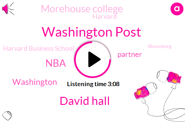 Washington Post,David Hall,NBA,Washington,Partner,Morehouse College,Harvard,Harvard Business School,Bloomberg,AOL,Director Of Planning,Intern,Steve,Warner,One Day