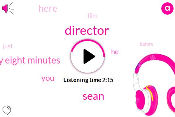 Director,Sean,Seventy Eight Minutes