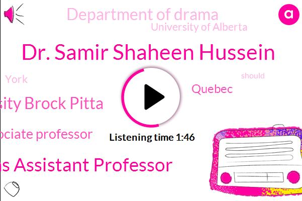 Dr. Samir Shaheen Hussein,Ken Williams Assistant Professor,University Brock Pitta,Associate Professor,Quebec,Department Of Drama,University Of Alberta,York