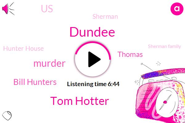 Dundee,Tom Hotter,Murder,Bill Hunters,Thomas,United States,Sherman,Hunter House,Sherman Family,Omaha World Herald,Honda,Tommy,Nebraska,Todd Cooper,Reporter,Creighton,OMA