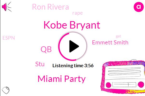 Kobe Bryant,Miami Party,QB,STU,Emmett Smith,Ron Rivera,Rape,Espn