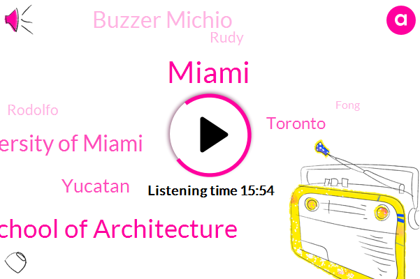 Miami,University Of Miami School Of Architecture,University Of Miami,Yucatan,Toronto,Buzzer Michio,Rudy,Rodolfo,Fong,Oklahoma City,School Of Architecture,Science Technology,Technology Park,Kodak,United States,Construction Design Management