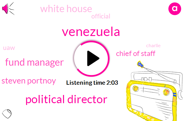 Venezuela,Political Director,Fund Manager,Steven Portnoy,Chief Of Staff,White House,Official,UAW,Charlie,Human Rights,Treasury,Steve Dorsey,Huron Township,United States,Director,John Kelly,Donald Trump,President Trump,CBS,Anthony Scaramucci,Pam Coulter,Tigers,Athens,Ten Days