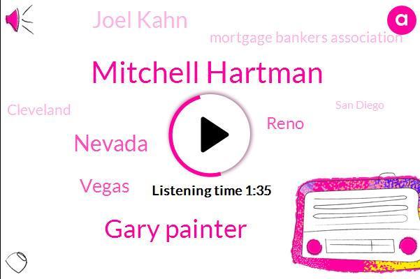 Mitchell Hartman,Gary Painter,Nevada,Vegas,Reno,Joel Kahn,Mortgage Bankers Association,Cleveland,San Diego,USC,Professor,Brian Bolland,University Of Nevada,Adam,Forty Five Thousand Dollars