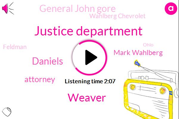 Justice Department,Weaver,ABC,Daniels,Attorney,Mark Wahlberg,General John Gore,Wahlberg Chevrolet,Feldman,Ohio,Brooklyn Bridge,Chicago,Pete Combs,Property Manager,Partner,Farris,Columbus,New York,Zach Line