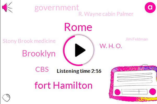 Rome,Fort Hamilton,Brooklyn,W. H. O.,Government,R. Wayne Cabin Palmer,CBS,Stony Brook Medicine,Jim Feldman,Seth Doane,Kobe,Italy,United States