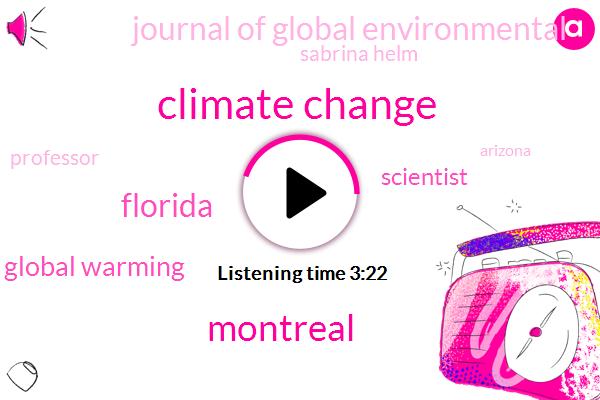 Climate Change,Montreal,Florida,Global Warming,Scientist,Journal Of Global Environmental,Sabrina Helm,Professor,Arizona,Navy,Christmas Eve,17 Years