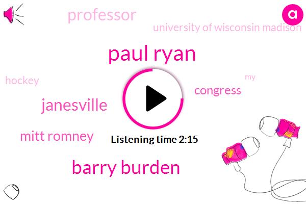 Paul Ryan,Barry Burden,Janesville,Mitt Romney,Congress,Professor,University Of Wisconsin Madison,Hockey
