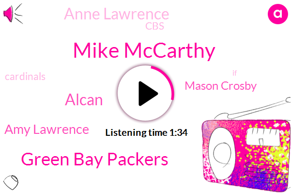 Mike Mccarthy,Green Bay Packers,Alcan,Amy Lawrence,Mason Crosby,Anne Lawrence,CBS,Cardinals