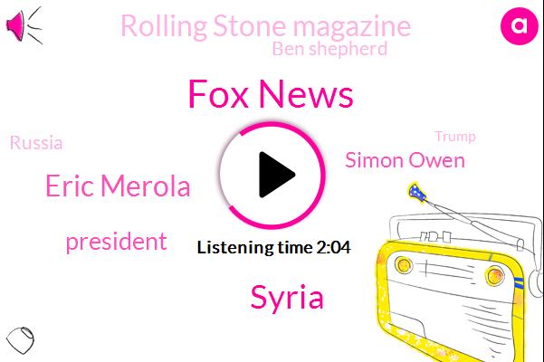 Fox News,Syria,Eric Merola,President Trump,Simon Owen,Rolling Stone Magazine,Ben Shepherd,Russia,Donald Trump,FOX,Ingle,Talladega,Albaro,Cessna,Arizona,FAA,Marcie Jones,NBC,Nascar