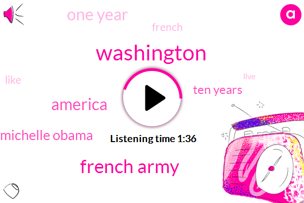 Washington,French Army,America,Michelle Obama,Ten Years,One Year