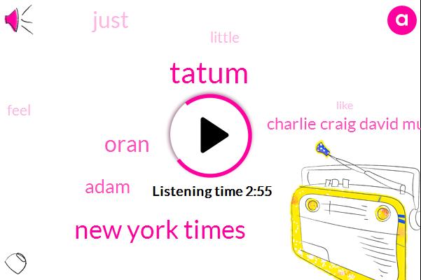 Tatum,New York Times,Oran,Adam,Charlie Craig David Mullins