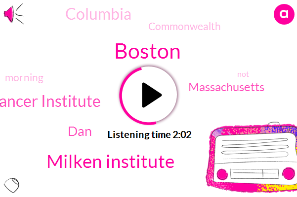 Boston,Milken Institute,Dana Farber Cancer Institute,DAN,Massachusetts,Columbia,Commonwealth