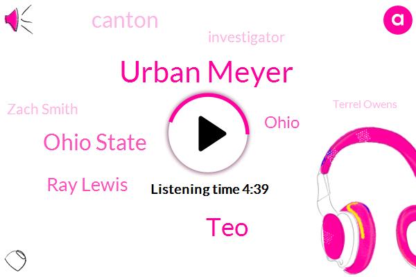 Urban Meyer,TEO,Ohio State,Ray Lewis,Ohio,Canton,Investigator,Zach Smith,Terrel Owens,Paul Finebaum,Randy Moss,National Football League,Shelley Mayer,Ninety Percent,One Day