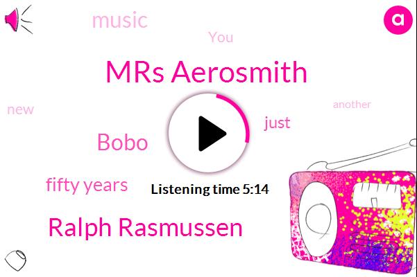 Mrs Aerosmith,Ralph Rasmussen,Bobo,Fifty Years