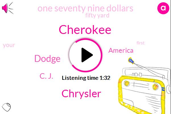 Cherokee,Chicago,Chrysler,Dodge,C. J.,America,One Seventy Nine Dollars,Fifty Yard