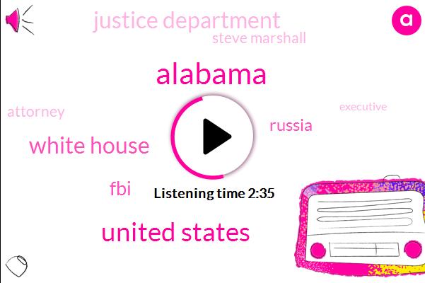 Alabama,United States,White House,FBI,Russia,Justice Department,Steve Marshall,Attorney,Executive,Three Quarters