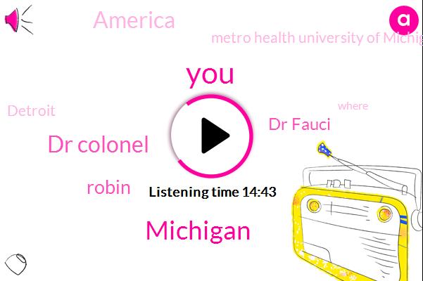 Dr Colonel,Robin,Michigan,Dr Fauci,America,Metro Health University Of Michigan,Detroit