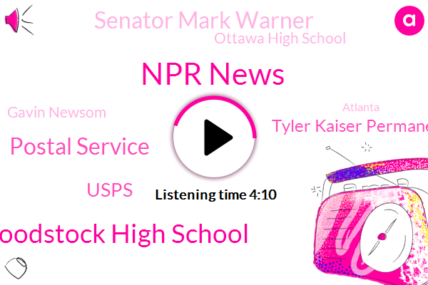 Npr News,Woodstock High School,Postal Service,Usps,Tyler Kaiser Permanente,Senator Mark Warner,Ottawa High School,Gavin Newsom,Atlanta,Cherokee County High School,America,Martha Dalton,W. A. V. Martha Dalton,Bosque,Virginia,Official